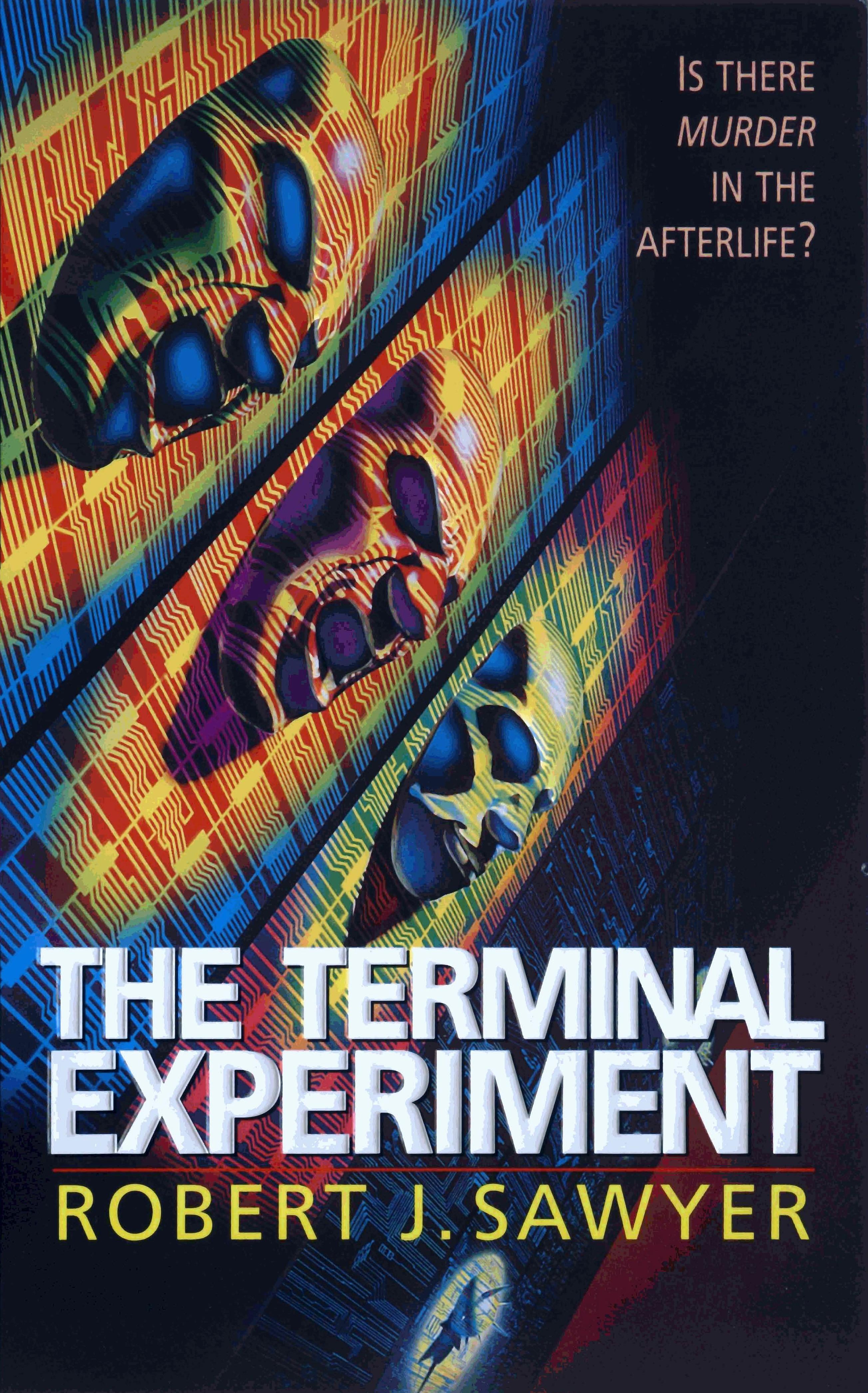 Robert J. Sawyer: Terminal Experiment